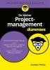<b>Stanley E.  Portny</b>,De kleine Projectmanagement voor Dummies