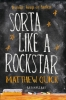 Matthew  Quick,Sorta Like a Rockstar