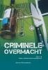 <b>Antoon  Engelbertink</b>,Criminele Overmacht