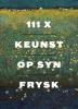 <b>Han Steenbruggen</b>,111x Keunst op syn Frysk