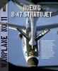 Nico  Braas,Warplane 11: Boeing B-47 Stratojet