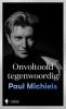 <b>Paul  Michiels</b>,Onvoltooid tegenwoordig