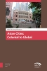 ,Asian Cities Asian Cities from Colonial to Global