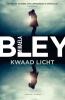 Mikaela  Bley ,Kwaad licht