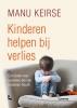 Manu  Keirse ,Kinderen helpen bij verlies