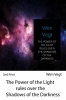 Wim  Vegt ,The power of the light rules over the shadows of the darkness