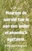 Alias  Pyrrho ,Waarom de wereld toe is aan een ander economisch systeem.