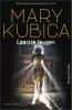 Mary  Kubica ,Laatste leugen