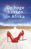 Chantal  Heutink ,Op hoge hakken in Afrika