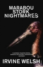 Welsh, Irvine Marabou Stork Nightmares
