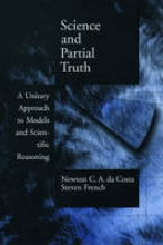 Newton C. A. (Institute of Advanced Studies, Institute of Advanced Studies, University of Sao Paolo) da Costa,   Steven (Professor of Philosophy of Science, Professor of Philosophy of Science, University of Leeds) French Science and Partial Truth