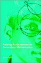 Anne Watson Raising Achievement in Secondary Mathematics