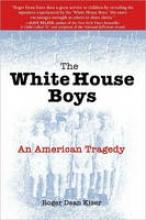 Kiser, Roger Dean The White House Boys