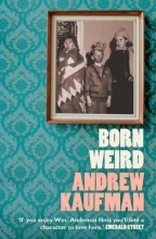 Kaufman, Andrew Born Weird