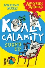 Jonathan Meres,   Neal Layton Koala Calamity - Surf`s Up!