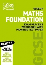 Letts GCSE GCSE 9-1 Maths Foundation Exam Practice Workbook, with Practice Test Paper