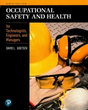 Goetsch, David L. Occupational Safety and Health for Technologists, Engineers, and Managers