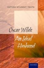 Oxford Student Texts: An Ideal Husband