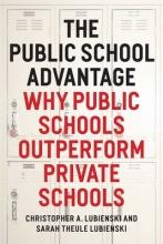 Christopher Lubienski,   Sarah Theule Lubienski The Public School Advantage