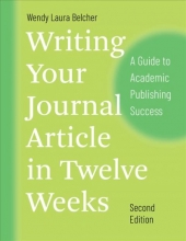 Wendy Laura Belcher Writing Your Journal Article in Twelve Weeks, Second Edition