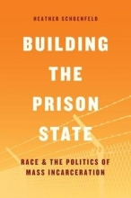 Schoenfeld, Heather Building the Prison State
