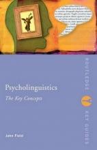 John Field Psycholinguistics: The Key Concepts