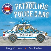 Mitton, Tony Amazing Machines: Patrolling Police Cars