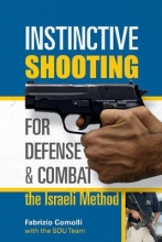 Comolli, Fabrizio Instinctive Shooting for Defense and Combat