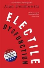 Dershowitz, Alan M. Electile Dysfunction