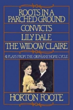 Foote, Horton Roots in a Parched Ground, Convicts, Lily Dale, the Widow Claire
