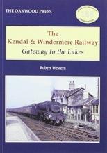 Robert Western The Kendal and Windermere Railway