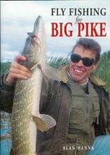 Alan Hanna Fly Fishing for Big Pike