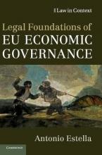 Estella, Antonio Legal Foundations of EU Economic Governance