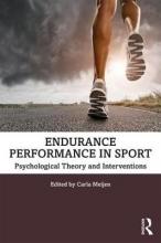 Carla (University of Kent, UK) Meijen Endurance Performance in Sport