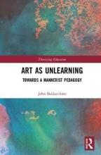 John (University of Wisconsin-Madison, USA) Baldacchino Art as Unlearning