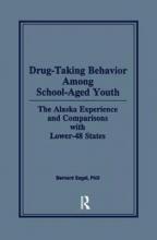 Bernard Segal Drug-Taking Behavior Among School-Aged Youth
