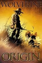 Bill Jemas Wolverine: Origin - The Complete Collection