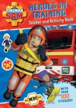 Fireman Sam: Heroes in Training Sticker Activity Book