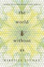 Juchau, Mireille World Without Us