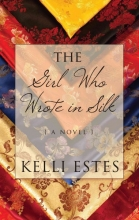Estes, Kelli The Girl Who Wrote in Silk