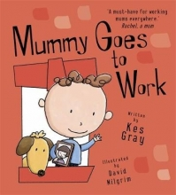 Gray, Kes Mummy Goes to Work