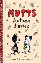 McDonnell, Patrick The Mutts Autumn diaries