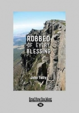 Tully, John Robbed of Every Blessing