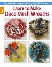 Leisure Arts Learn to Make Deco Mesh Wreaths