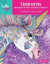 Angelea Van Dam Hello Angel Unicorns, Mermaids & Other Mythical Creatures Coloring Collection