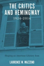 Mazzeno, Laurence W. The Critics and Hemingway, 1924-2014