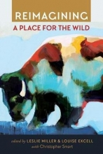 Leslie Miller,   Louise Excell,   Christopher Smart Reimagining a Place for the Wild