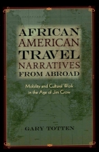 Totten, Gary African American Travel Narratives from Abroad