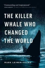 Leiren-Young, Mark The Killer Whale Who Changed the World