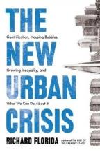 Richard Florida The New Urban Crisis